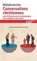 Couverture du livre « Conversations chretiennes / entretiens sur la metaphysique, sur la religion et sur la mort » de Nicolas Malebranche aux éditions Gallimard