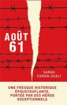 Couverture du livre « Août 61 » de Sarah Cohen-Scali aux éditions Albin Michel