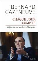 Couverture du livre « Chaque jour compte ; 150 jours sous tension à Matignon » de Bernard Cazeneuve aux éditions Stock