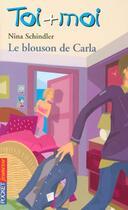 Couverture du livre « Toi+moi=coeur t.37 ; le blouson de Carla » de Nina Schindler aux éditions Pocket Jeunesse