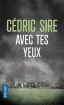 Couverture du livre « Avec tes yeux » de Cédric Sire aux éditions Pocket