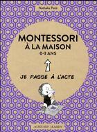 Couverture du livre « Montessori à la maison ; 0-3 ans » de Nathalie Petit aux éditions Actes Sud