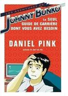 Couverture du livre « Les aventures de Johnny Bunko ; le seul guide de carrière dont vous avez besoin » de Daniel Pink aux éditions Vuibert