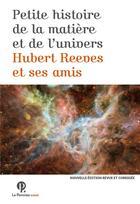 Couverture du livre « Petite histoire de la matière et de l'univers » de Collectif et Hubert Reeves aux éditions Le Pommier
