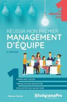Couverture du livre « Réussir mon premier management d'équipe (6e édition) » de Fabrice Carlier aux éditions Studyrama