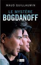 Couverture du livre « Le mystère Bogdanoff » de Maud Guillaumin aux éditions Archipel
