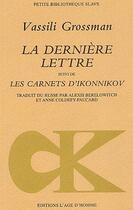 Couverture du livre « La dernière lettre ; les carnets d'Ikonnikov » de Vassili Grossman aux éditions L'age D'homme