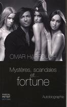 Couverture du livre « Mystères, scandales et fortune » de Omar Harfouch aux éditions Pascal Petiot