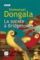 Couverture du livre « La sonate à Bridgetower t.1 » de Emmanuel Dongala aux éditions Editions De La Loupe