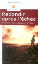 Couverture du livre « Rebondir après l'échec ; un chemin psychologique et spirituel » de Yves Boulvin aux éditions Saint Augustin