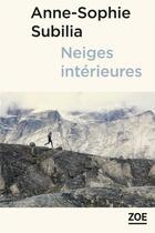 Couverture du livre « Neiges intérieures » de Anne-Sophie Subilia aux éditions Zoe