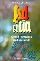 Couverture du livre « LSD et CIA ; quand l'Amérique était sous acide » de Martin A. Lee et Bruce Shlain aux éditions Lezard