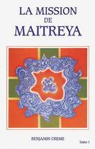 Couverture du livre « La mission de maytreya t.1 » de Benjamin Creme aux éditions Partage