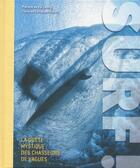 Couverture du livre « Surf ! la quête mystique des chasseurs de vagues » de Guillaume Dufau aux éditions White Star
