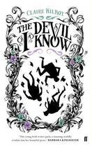 Couverture du livre « The Devil I Know » de Claire Kilroy aux éditions Faber And Faber Digital