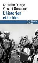 Couverture du livre « L'historien et le film » de Vincent Guigueno et Christian Delage aux éditions Gallimard