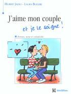 Couverture du livre « J'Aime Mon Couple Et Je Le Soigne ; Amour, Sexe Et Creativite » de Hubert Jaoui aux éditions Dunod