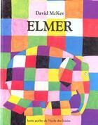 Couverture du livre « Elmer » de David Mckee aux éditions Ecole Des Loisirs