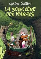Couverture du livre « La sorcière des marais » de Karine Guiton aux éditions Didier Jeunesse