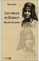 Couverture du livre « Les perles de Djibouti » de Rachid Hachi aux éditions Editions Du Net