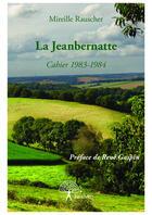 Couverture du livre « La jeanbernatte » de Mireille Rauscher aux éditions Editions Edilivre