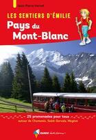 Couverture du livre « Les sentiers d'Emilie ; Pays du Mont Blanc » de Jean-Pierre Hervet aux éditions Rando Editions