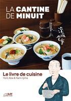 Couverture du livre « Le livre de cuisine de la cantine de minuit » de Abe Yaro aux éditions Le Lezard Noir