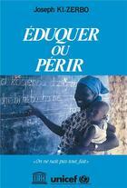 Couverture du livre « Éduquer ou périr » de Joseph Ki-Zerbo aux éditions L'harmattan