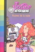 Couverture du livre « Jenifer vétérinaire t.707 ; victimes de la route » de Emily Costello aux éditions Bayard Jeunesse