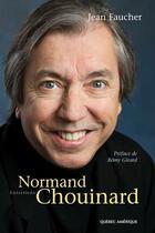 Couverture du livre « Normand Chouinard Entretiens » de Jean Faucher aux éditions Quebec Amerique