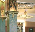 Couverture du livre « Montparnasse 1900-1930 ; art nouveau, art déco » de Maurice Culot et Patrice Maire aux éditions Aam - Archives D'architecture Moderne