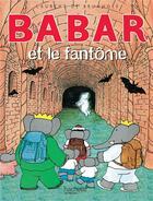 Couverture du livre « Babar et le fantome » de Brunhoff Laurent aux éditions Hachette Jeunesse