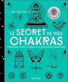 Couverture du livre « Le secret de vos chakras ; harmonisez votre vie grâce à la conscience énergetique » de Helvise Gallet aux éditions Le Lotus Et L'elephant