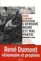 Couverture du livre « L'Afrique noire est mal partie » de Rene Dumont aux éditions Seuil