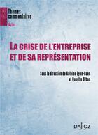 Couverture du livre « La crise de l'entreprise et de sa représentation » de Q Urban et A Lyon-Caen aux éditions Dalloz