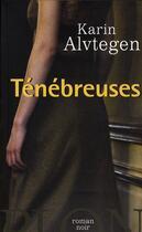 Couverture du livre « Ténébreuses » de Karin Alvtegen aux éditions Plon