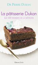 Couverture du livre « La pâtisserie Dukan » de Pierre Dukan aux éditions J'ai Lu