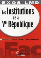 Couverture du livre « Les institutions de la Ve République » de Turk/Thumerel/Toulem aux éditions Gualino