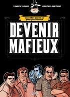 Couverture du livre « Devenir mafieux » de Ameziane et Yannick Dahan aux éditions Soleil