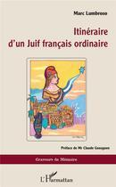 Couverture du livre « Itinéraire d'un Juif français ordinaire » de Lumbroso Marc aux éditions L'harmattan