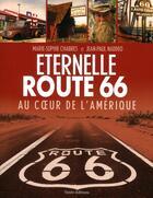 Couverture du livre « Éternelle route 66 ; au coeur de l'Amérique » de Marie-Sophie Chabres et Jean-Paul Naddeo aux éditions Timee