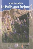 Couverture du livre « Le puits aux frelons ; coffret » de Arlette Aguillon aux éditions Corps 16