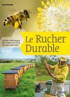 Couverture du livre « Le rucher durable ; guide pratique de l'apiculteur d'aujourd'hui » de Jean Riondet aux éditions Eugen Ulmer