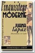 Couverture du livre « L'Inquisiteur moderne » de Juana Lapaz aux éditions Dominique Leroy