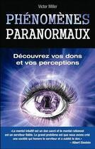 Couverture du livre « Phenomenes paranormaux. decouvrez vos dons et vos perceptions » de Miller Victor aux éditions Edimag