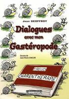 Couverture du livre « Dialogues avec mon gastéropode » de Jean Geoffroy et Jean-Pierre Chacun aux éditions Bordas