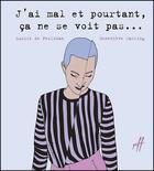 Couverture du livre « J'ai mal et pourtant ça ne se voit pas ... » de Genevieve Darling et Lucile De Peslouan aux éditions Isatis