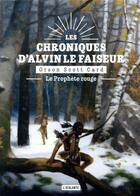 Couverture du livre « Les chroniques d'Alvin le Faiseur T.2 ; le prophète rouge » de Orson Scott Card aux éditions L'atalante