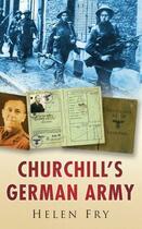 Couverture du livre « Churchill's German Army » de Fry Helen aux éditions History Press Digital