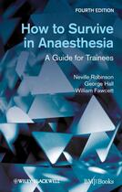 Couverture du livre « How to Survive in Anaesthesia » de William Fawcett et George M. Hall et Neville Robinson aux éditions Bmj Books